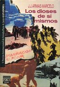 los dioses de sí mismos. v premio internacional de novela plaza & janés. 1ª edición. - j. j. armas marcelo - plaza & janés