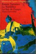 Historia De España Alfaguara. Vol. Vii. La República. La Era De Franco. 1ª Edición - Ramón Tamames - Alianza. Au, 51