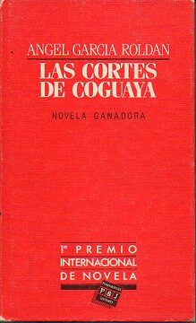 portada las cortes de coguaya. premio intern. novela plaza & janés. 1ª edición.