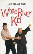 white river kid. - john. fergus ryan -