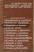 cuadernos de educación popular marta harnecker. versión para españa de... 3. monopolios y miseria. - josé carlos. alia - de la torre. la octavilla, cepmh, 3.