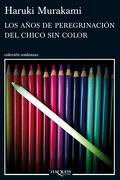 Los Años de Peregrinacion del Chico sin Color - Haruki Murakami - Tusquets