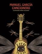 Manuel García: Cancionero - Manuel García - Ilustraciones por Sandra Caloguerea - Liberalia Ediciones