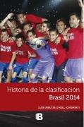 Historia de la clasificación Brasil 2014 - Luis Urrutia - B