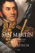 San Martín: Soldado Argentino, Héroe Americano (Serie Mayor) - John Lynch - Editorial Crítica