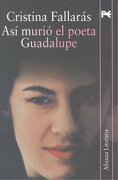 Así murió el poeta Guadalupe. Novela. Autoras. - Cristina Fallaras - Alianza Editorial