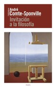 Invitación a la Filosofía - André Comte-Sponville - Ediciones Paidós Ibérica