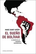 El Sueño de Bolívar: El Desafío de las Izquierdas Sudamericanas (Historia Contemporánea) - Marc Saint-Upery - Paidos