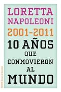 10 Años que Conmovieron al Mundo - Loretta Napoleoni - Ediciones Paidós