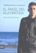 Angel Del Ala Partida,El (Now books) - Abderraman Ait Khamouch - Now Books