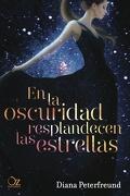 En la Oscuridad Resplandecen las Estrellas - Diana Peterfreund - Oz Editorial