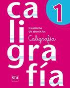 Cuaderno de Ejercicios Caligrafia 1 (Sm) - Ediciones Sm - Ediciones Sm