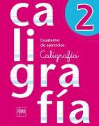 Cuaderno de Ejercicios Caligrafia 2 (Sm) (Edicion Vigente) - Ediciones Sm - Ediciones Sm