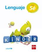 Kinder. Lenguaje (Proyecto sé) (Sm) (Edicion Vigente) - Ediciones Sm - Ediciones Sm