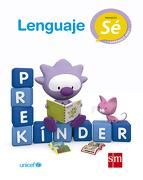Prekinder. Lenguaje (Proyecto sé) (Sm) (Edicion Vigente) - Ediciones Sm - Ediciones Sm