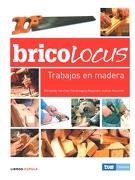 Bricolocus. Trabajos en madera - Libros Cúpula - Timun Mas