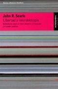 Libertad y Neurobiología: Reflexiones Sobre el Libre Albedrío, el Lenguaje y el Poder Político (Transiciones) - John R. Searle - Paidos