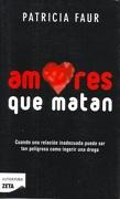 AMORES QUE MATAN (B) (Spanish Edition) - Patricia Faur - Ediciones B