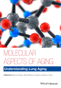 Molecular Aspects Of Aging: Understanding Lung Aging - Mauricio Rojas, Silke Meiners, Claude Jourdan Le Saux - Wiley - Blackwell
