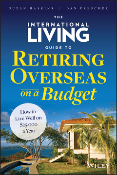 portada The International Living Guide To Retiring Overseas On A Budget: How To Live Well On $25, 000 A Year