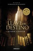 La Llave del Destino - Glenn Cooper - Debolsillo