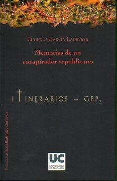 portada Memorias De Un Conspirador Republicano. Presentación De Borja Rodríguez Gutiérrez