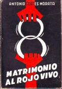 Matrimonio Al Rojo Vivo - Antonio Cortés Morata - T. E. Noticiero - Coso