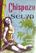 Chispazo En La Selva - Antonio Cortés Morata - Talleres Editoriales El Noticiero