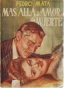 Más Allá Del Amor Y De La Muerte - Pedro Mata - Ediciones Tesoro. Ediciones Del Siglo Xx