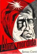 Alma Mordida - Antonio Cortés Morata - T. E. Noticiero - Coso
