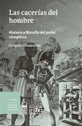 Las Cacerias Del Hombre - Gregoire Chamayou - Lom Ediciones S. A
