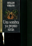 Una Sobra Ya Pronto Seras - Osvaldo Soriano - Grijalbo Mondadori