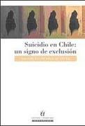 suicidio en chile:un signo de exclusión - dagoberto duarte - universitaria