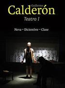 Guillermo Calderon. Teatro I - Guillermo Calderon - Lom Ediciones