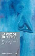 Voz de mi Cuerpo: Vencer o ser Vencida por el Cáncer - Martine Renassia - Jc Saenz Editor