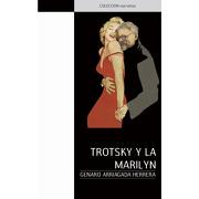 Trotsky y la Marilyn - Genaro Arriagada Herrera - JC Sáez Editor