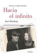 Hacia el Infinito. Mi Vida con Stephen Hawking - Jane Hawking - Lumen