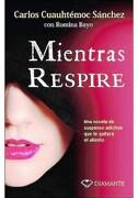 Mientras Respire - Ing. Carlos Cuauhtémoc Sánchez - Editorial Diamante