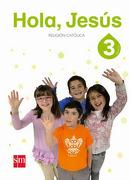 Religion Católica 3° Basico (Hola Jesús) (Sm) - Ediciones Sm - Ediciones Sm