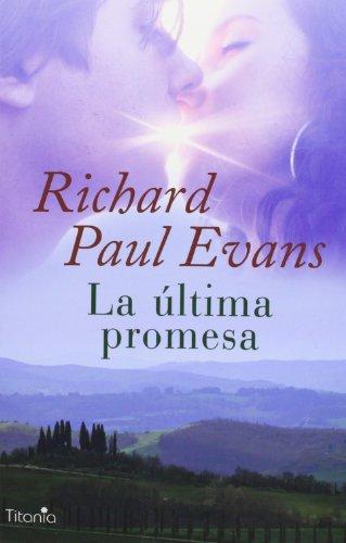 Ultima promesa, la; richard paul evans