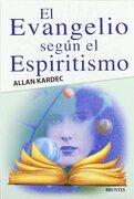 El Evangelio Según el Espiritismo - Allan Kardec - Ediciones Brontes, S.L.