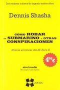 Cómo Robar un Submarino y Otras Conspiraciones (Ne) (Juegos (Gedisa)) - Dennis Shasha - Gedisa