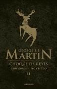 Choque de Reyes (Canción de Hielo y Fuego #2) (b) - George R. R. Martin - Debolsillo