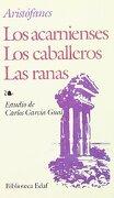 Ranas, Las-Los Caballeros-Los Acarniense (Biblioteca Edaf) - Aristófanes - Edaf