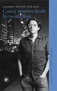 Corea: Apuntes Desde la Cuerda Floja - Andres Felipe Solano - Ediciones UDP