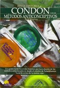 breve historia del condon y de los metodos anticonceptivos / a brief history of the condom and birth control methods - ana martos - ediciones nowtilus sl
