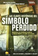 las claves historicas del simbolo perdido/ the keys to the lost symbol,freemasons and their esoteric symbolism. noetic science and the power of the mind. what secrets are - eduardo callaey - ediciones nowtilus sl