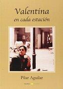 Valentina en cada estación - Pilar Aguilar Aguilar - Ediciones Carena