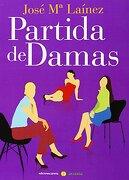 Partida de damas - José María Laínez Ortiz - Ediciones Carena