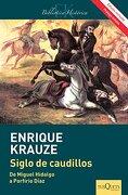Siglo de Caudillos - Enrique Krauze - Tusquets Editores